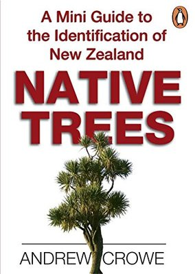 A Guide to the Identification of  New Zealand Native Trees (Mini Book)