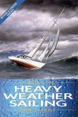 A Manual of Heavy Weather Sailing