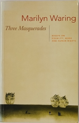 Three Masquerades:  Essays on Equality, Work and Human Rights