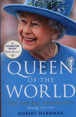 Queen of the World: The Global Biography