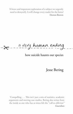 A Very Human Ending - How Suicide Haunts Our Species