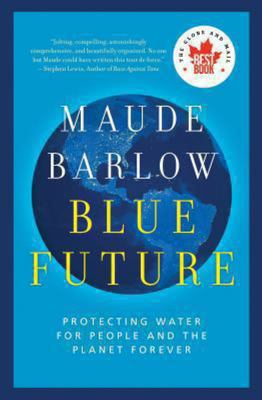 Blue Future - Protecting Water for People and the Planet Forever