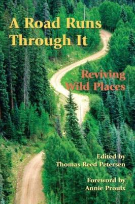 A Road Runs Through It - Reviving Wild Places