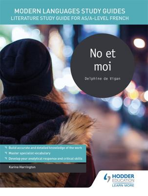 Modern Languages Study Guides: No et Moi - Literature Study Guide for AS/A-Level French