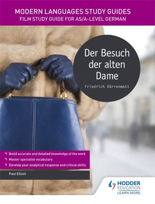 Modern Languages Study Guides: der Besuch der Alten Dame - Literature Study Guide for AS/A-Level German