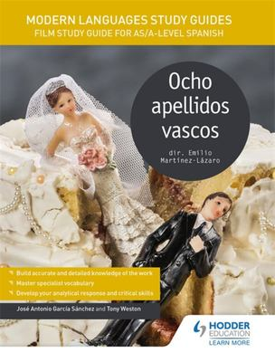 Modern Languages Study Guides: Ocho Apellidos Vascos - Film Study Guide for AS/a-Level Spanish
