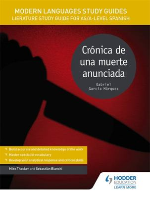 Modern Languages Study Guides: Crónica de una Muerte Anunciada - Literature Study Guide for AS/a-Level Spanish