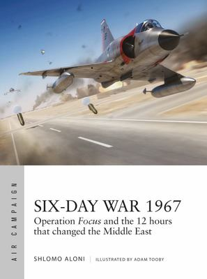 Six-Day War 1967 - The Devastating First Strikes That Won Israel Air Supremacy