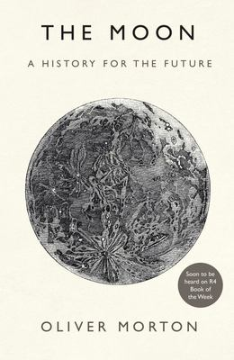 The Moon - A Past and Future History