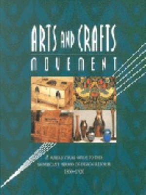 Arts and Crafts Movement: A Superb Visual Guide to this Significant Period of Design Reform 1850-1920