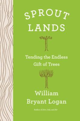 Sprout Lands - Tending the Everlasting Gift of Trees