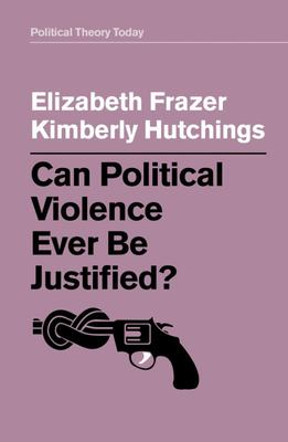 Can Political Violence Ever Be Justified?