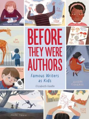 Before They Were Authors: Famous Writers As Kids (HB)
