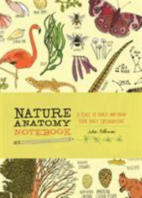 Nature Anatomy Notebook: A Place to Track and