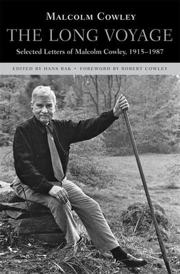 The Long Voyage - Selected Letters of Malcolm Cowley, 1915-1987