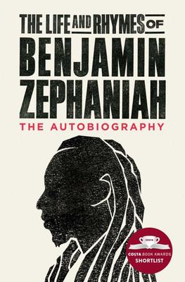 The Life and Rhymes of Benjamin Zephaniah - The Autobiography