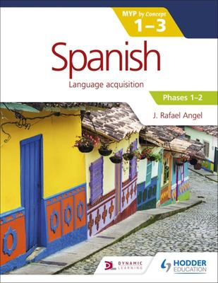 Spanish for the IB MYP 1-3 Phases 1-2 - Phases 1-2