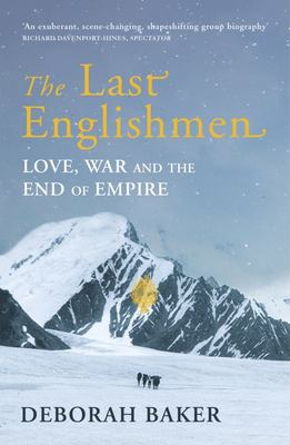 The Last Englishmen - Love, War and the End of Empire