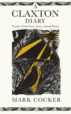 A Claxton Diary - Further Field Notes from a Small Planet