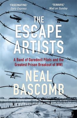 The Escape Artists - A Band of Daredevil Pilots and the Greatest Prison Breakout of WWI