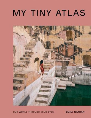 My Tiny Atlas - Our World Through Your Eyes