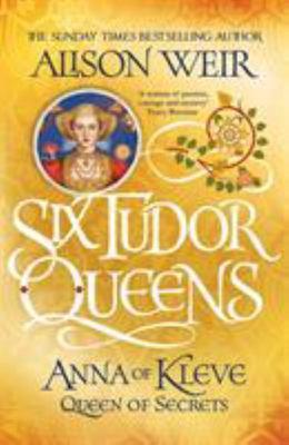 Six Tudor Queens: Anna of Kleve, Queen of Secrets - Six Tudor Queens 4