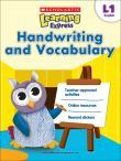 Scholastic Learning Express (L1 Ages 6-7): Handwriting and Vocabulary