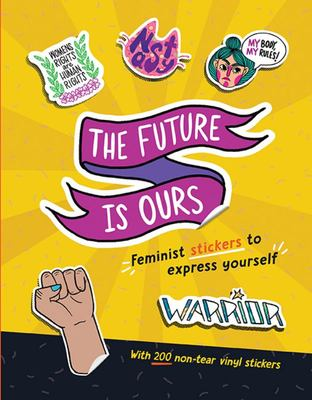 The Future Is Ours - Feminist Stickers to Express Yourself