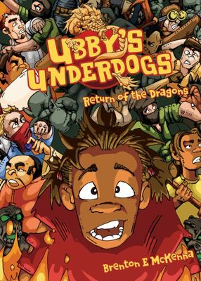 Ubby's Underdogs : Return of the Dragons (Ubby's Underdogs #3)