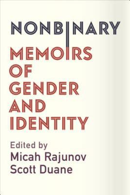 Nonbinary - Memoirs of Gender and Identity