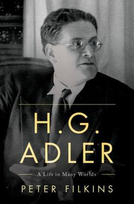 H. G. Adler - A Life in Many Worlds