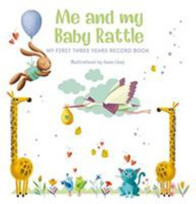 Me and My Baby Rattle - My First Three Years Record Book