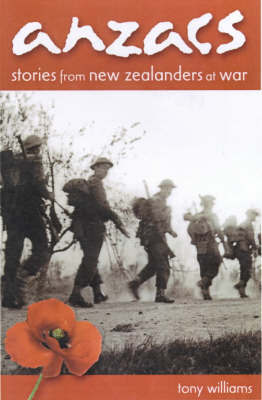 ANZACs: Stories from New Zealanders at War