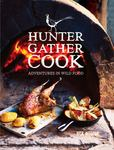 Hunter Gather Cook - Adventures in Wild Food