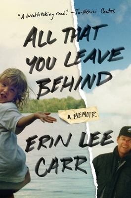 All That You Leave Behind - A Memoir
