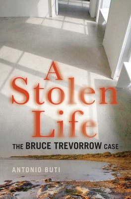 A Stolen Life: The Bruce Trevorrow Case