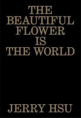 Jerry Hsu - The Beautiful Flower is the World