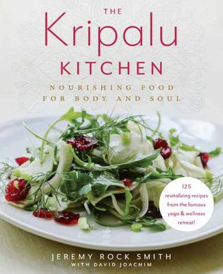 The Kripalu Kitchen - Nourishing Food for Body and Soul