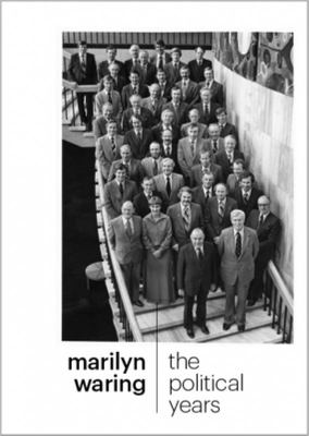 Marilyn Waring : The Political Years