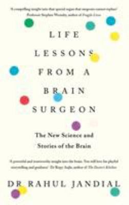 Life Lessons from a Brain Surgeon: Learn How to Keep Your Brain Fitter,healthier and Stronger