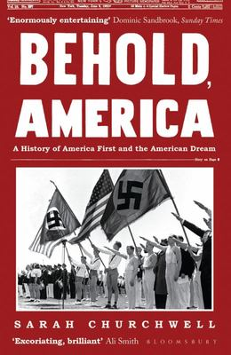 Behold, America - A History of America First and the American Dream