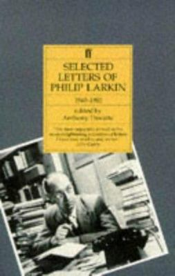 Selected Letters of Philip Larkin - 1940-1985