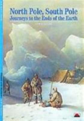 North Pole, South Pole: Journeys to the Ends of the Earth