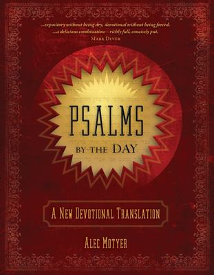 Psalms by the Day - A New Devotional Translation