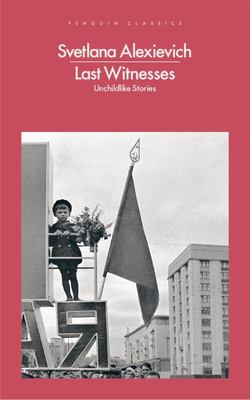 Last Witnesses: Unchildlike Stories