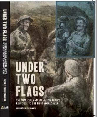 Under Two Flags - The New Zealand Salvation Army's Response to the First World War