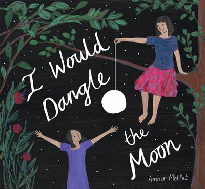 I Would Dangle the Moon