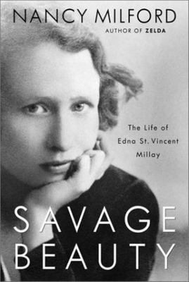 Savage Beauty - The Life of Edna St. Vincent Millay