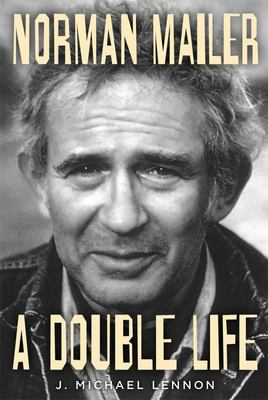 Norman Mailer - A Double Life