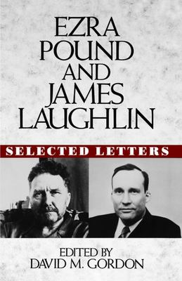 Ezra Pound and James Laughlin - Selected Letters